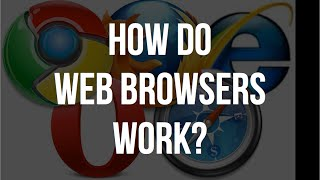 How Do Web Browsers Work?