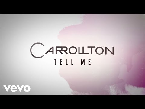 Carrollton - Tell Me
