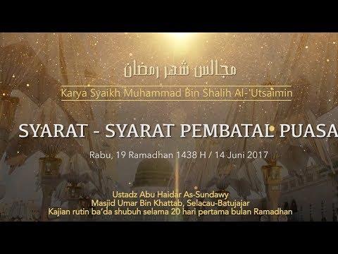 Ustadz Abu Haidar As Sundawy : SYARAT PEMBATAL PUASA || Majelis Bulan Ramadhan #13