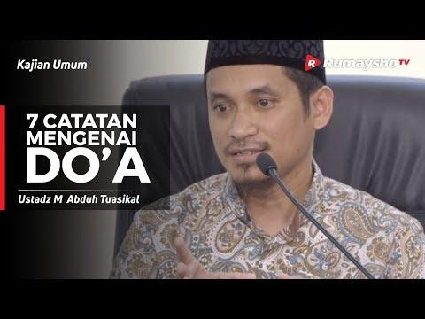 Kajian Umum: 7 Catatan Mengenai Do'a - Ustadz M Abduh Tuasikal