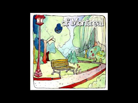 Of Montreal - One Of A Very Few Of A Kind