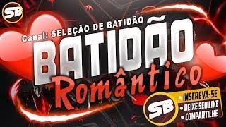 BATIDÃO ROMÂNTICO - AGOSTO 2018 - AS MELHORES