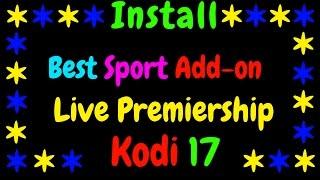 Best Live EPL Add-on KODI 17 LIVE PREMIERSHIP