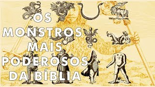 7 monstros mais assustadores que aparecem na Bíblia