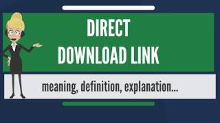 What is DIRECT DOWNLOAD LINK? What does DIRECT DOWNLOAD LINK mean? DIRECT DOWNLOAD LINK meaning