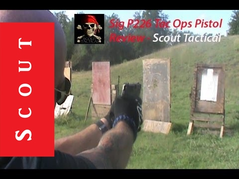 Sig P226 Tac Ops Pistol Shoot and Review - Scout Tactical