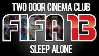 download lagu Two Door Cinema Club - Sleep Alone Fifa 13 gratis