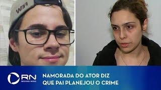 Namorada do ator de Chiquititas diz que pai planejou o crime