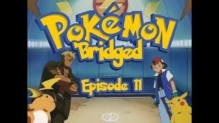 Pokemon 'Bridged Episode 11: Worst Kind - Elite3