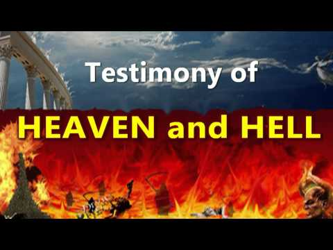 Incredible Testimony Of Heaven And Hell
