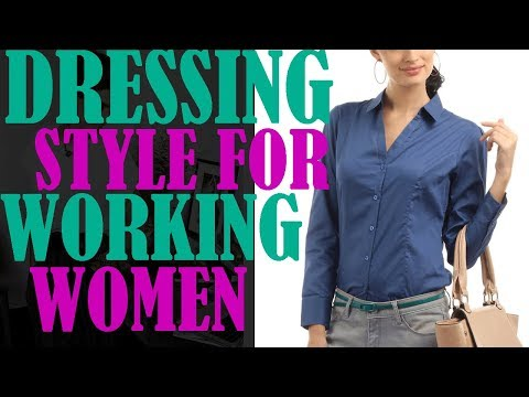 Dressing Style For Working Women | Dressing Tips | Fashion | New Look | Girls | 2017 | Trends