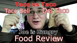 "Del Taco vs Taco Bell ""Joe is Hungry"" Food Review"