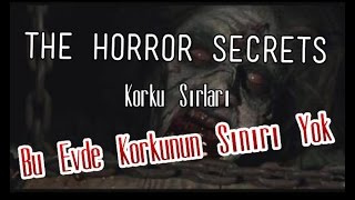 /// THE HORROR SECRETS ///son nokta TÜRKİYEDE TEKKKKKKK