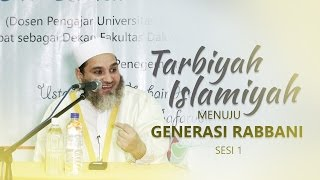 Kajian Islam: Tarbiyah Islamiyah Menuju Generasi Rabbani 1 - Syaikh Umar bin Abdul Aziz