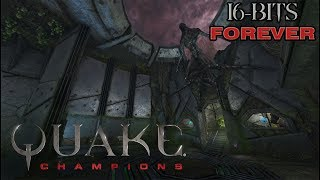 Veamos que tal | QUAKE CHAMPIONS | 16-BITS FOREVER