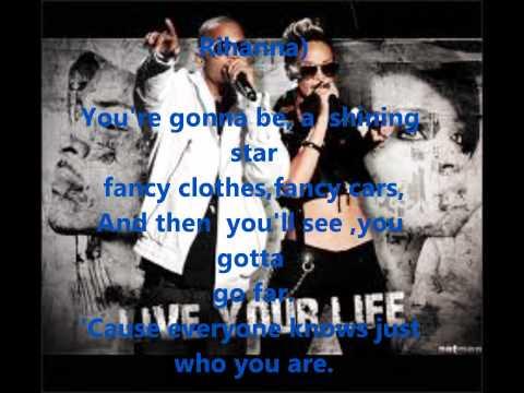 T.i Live Your Life Ft Rihanna Lyrics(explicit) video
