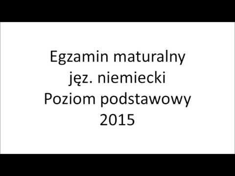 Matura 2015 Język Niemiecki Poziom Podstawowy Nagranie