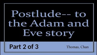 Postlude Part 2 to the Adam and Eve story - Chan Thomas - CIA - Pole Shift Facts - Lost Civilization
