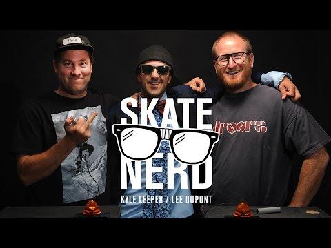 Skatenerd: Kyle Leeper Vs. Lee Dupont