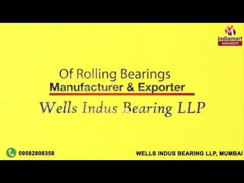 Rolling Bearings by Wells Indus Bearing LLP, Mumbai