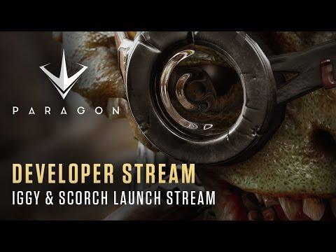Paragon Developer Stream - Iggy & Scorch Launch Stream