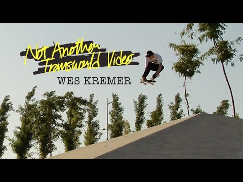 Wes Kremer, Not Another Transworld Video