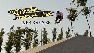 Wes Kremer, Not Another Transworld Video   TransWorld SKATEboarding
