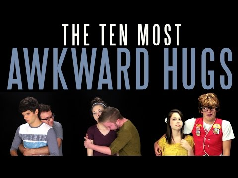 The Ten Most Awkward Hugs | Messy Mondays
