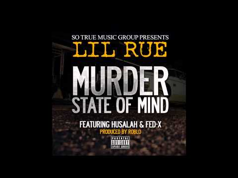 Lil Rue - Murder State of Mind (Feat. Husalah & Fed-X) [Produced by RobLo]