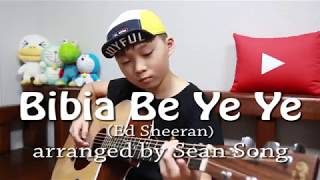 Bibia Be Ye Ye - Ed Sheeran (fingerstyle guitar arranged & cover by 10-year-old kid Sean Song)