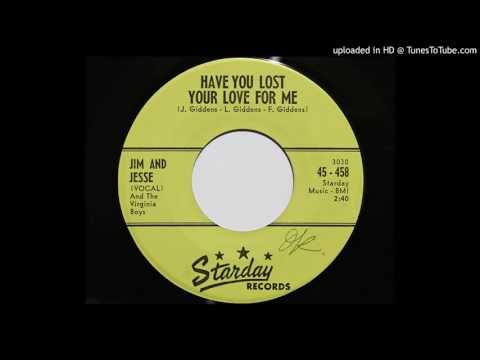 Jim And Jesse - Have You Lost Your Love For Me