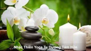 Nhạc Thiền Yoga Tịnh Tâm Tu Dưỡng Tâm Hồn 1 Giờ Thiền