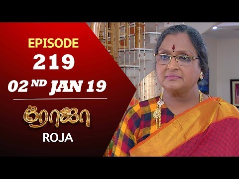ROJA Serial   Episode 219   02nd Jan 2019   ரோஜா   Priyanka   SibbuSuryan   Saregama TVShows Tamil