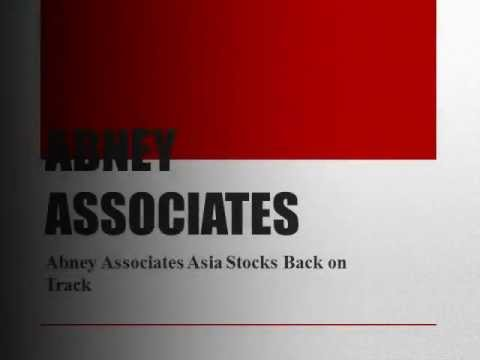 Abney Associates Asia Stocks Back on Track