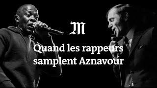 De Dr Dre à Passi Quand Le Rap Sample Aznavour