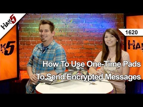 How To Use One-Time Pads To Send Encrypted Messages. Hak5 1620