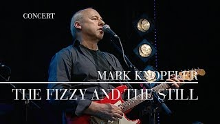 Mark Knopfler The Fizzy And The Still Live In Berlin 2007 Official