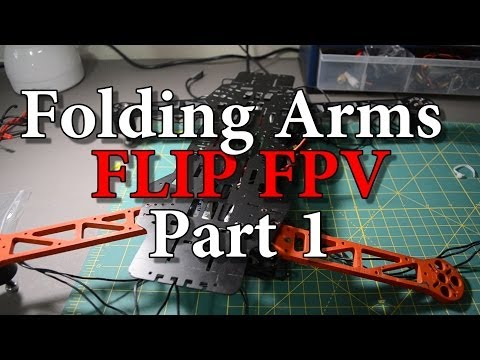 Flip Fpv Folding arms (project oatmeal) part1