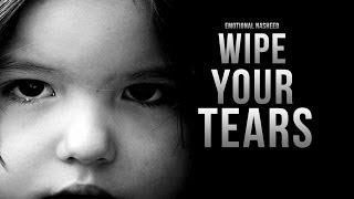 Wipe Your Tears – Emotional Nasheed