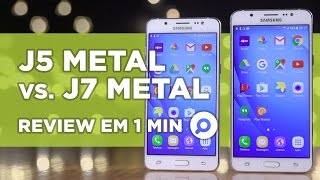 Galaxy J5 Metal vs Galaxy J7 Metal - COMPARATIVO | REVIEW EM 1 MINUTO - ZOOM
