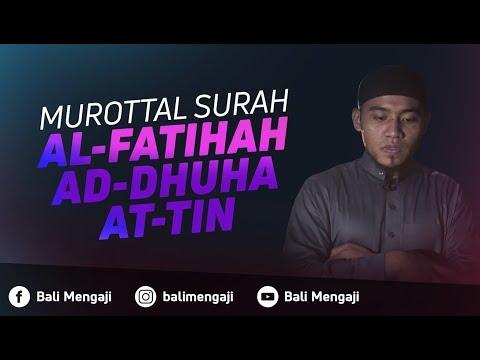 Murottal Surah Al-Fatihah, Ad-Dhuha & At-Tin - Mashudi Malik Bin Maliki