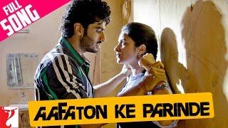Ishaqzaade - Aafaton Ke Parinde - Full Song - Ishaqzaade