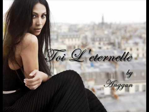 Toi L'eternelle - Anggun
