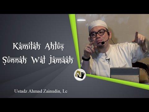 Ust Ahmad Zainudin, Lc - Kamilah Ahlus Sunnah Wal Jamaah