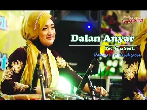 download lagu Dalan Anyar - Voc. Isna Septi  Qasima 2017 gratis