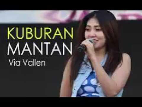 VIA VALLEN - KUBURAN MANTAN NEW 2017