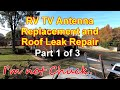 RV TV Antenna Replacement and Roof Leak Repair, Part 1
