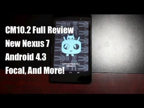 Cyanogen Mod 10.2 CM10.2 New Nexus 7 (2013) FULL REVIEW!