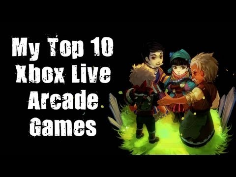 My Top 10 Xbox Live Arcade Games (XBLA)