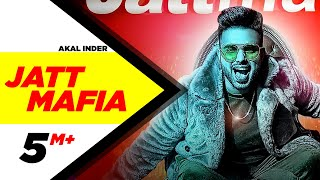 Jatt Mafia Full Video  Akal Inder  Latest Punjabi Song 2018  Speed Records